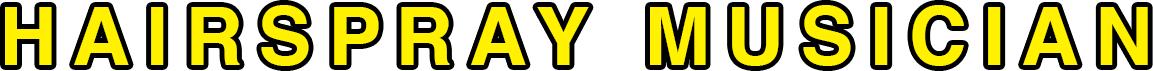 HAIRSPRAY-MUSICIAN